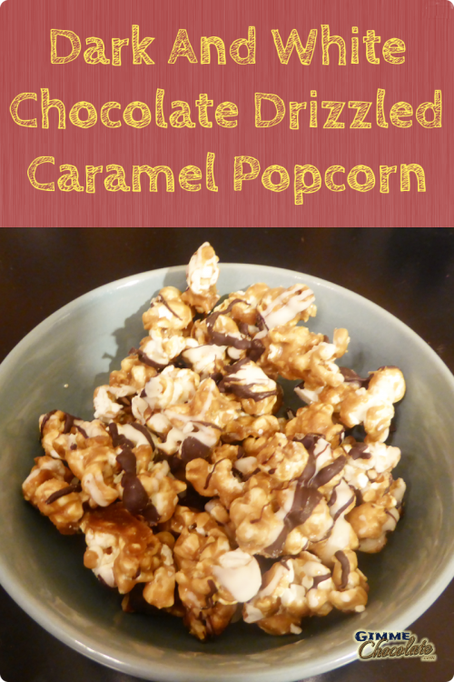 Dark And White Chocolate Drizzled Caramel Popcorn